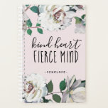 "Kind Heart Fierce Mind Watercolor Floral Planner<br><div class=""desc"">Kind Heart Fierce Mind Watercolor Floral Planner.</div>"