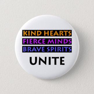 Kind Hearts, Fierce Minds, Brave Spirits Unite Button