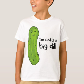 Kind of a Big Deal Dill Pickle T-Shirt