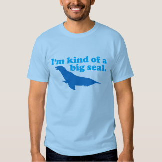 Kind of a Big Seal Blue T-shirt