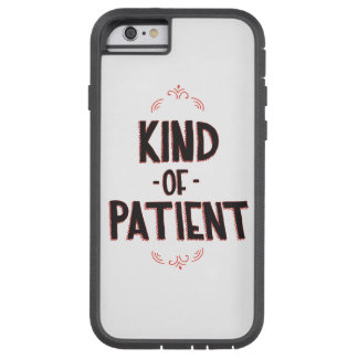 Kind-of-Patient Tough Xtreme iPhone 6 Case