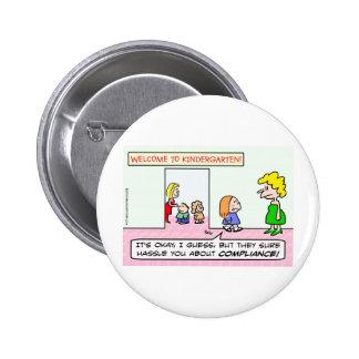 Kindergarten is all about compliance 2 inch round button