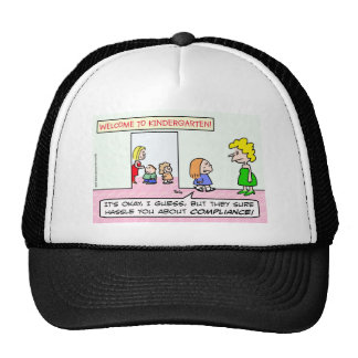 Kindergarten is all about compliance mesh hat