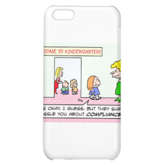 Kindergarten is all about compliance iPhone 5C case
