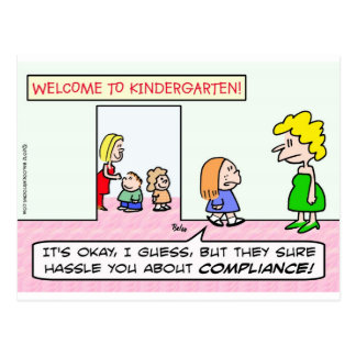 Kindergarten is all about compliance postcard