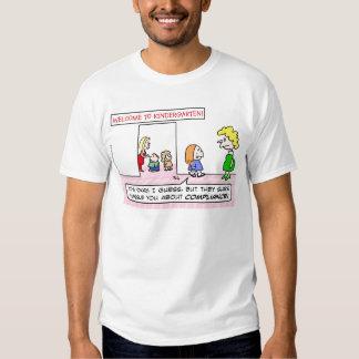 Kindergarten is all about compliance tshirt