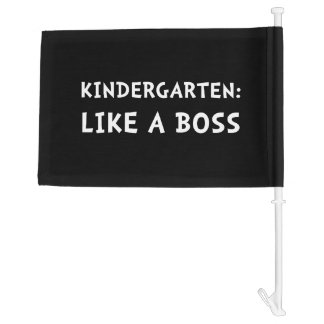 Kindergarten Like A Boss Car Flag
