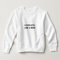 Kindergarten Like A Boss Sweatshirt