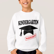 Kindergarten Nailed It Sweatshirt