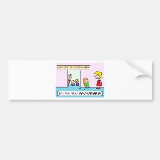 kindergarten school psychobabble bumper sticker