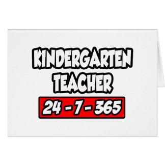Kindergarten Teacher 24-7-365 Cards