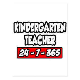 Kindergarten Teacher 24-7-365 Postcard