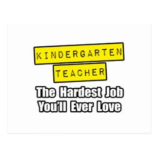 Kindergarten Teacher...Hardest Job Postcards
