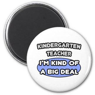 Kindergarten Teacher...Kind of a Big Deal Magnet