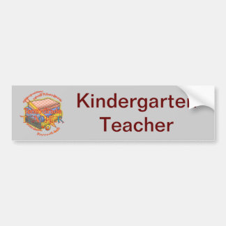 Kindergarten Teacher Motto Car Bumper Sticker
