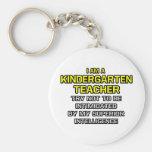 Kindergarten Teacher...Superior Intelligence Keychain