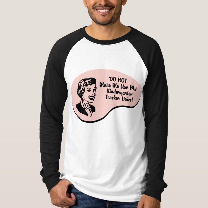 Kindergarten Teacher Voice T-Shirt