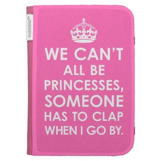 Kindle Case - We Can't All Be Princesses