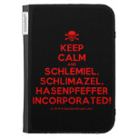 [Skull crossed bones] keep calm and schlemiel, schlimazel, hasenpfeffer incorporated!  Kindle Cases