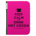 [Cup] keep calm and drink hot cocoa  Kindle Cases