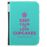 [Cupcake] keep calm and love cupcakes  Kindle Cases