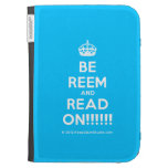 [Crown] be reem and read on!!!!!!  Kindle Cases
