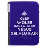 [Crown] keep woles dan katakan yesus selalu baik  Kindle Cases