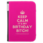 [Crown] keep calm it's my birthday bitch!  Kindle Cases