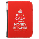 [Crown] keep calm gimme money bitches  Kindle Cases