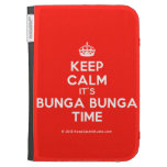 [Crown] keep calm it's bunga bunga time  Kindle Cases