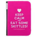 [Love heart] keep calm and eat some skittles!  Kindle Cases