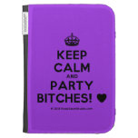 [Crown] keep calm and party bitches! [Love heart]  Kindle Cases