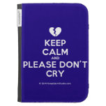 [Broken heart] keep calm and please don't cry  Kindle Cases