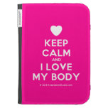 [Love heart] keep calm and i love my body  Kindle Cases