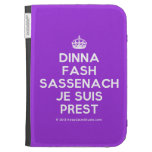 [Crown] dinna fash sassenach je suis prest  Kindle Cases