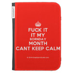 [Crown] fuck it it my bornday month cant keep calm  Kindle Cases