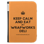 [Crown] keep calm and eat at wrapworks deli  Kindle Cases