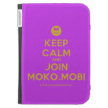 [Smile] keep calm and join moko.mobi  Kindle Cases