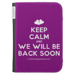 [Two hearts] keep calm and we will be back soon  Kindle Cases