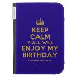 [Crown] keep calm y'all will enjoy my birthday  Kindle Cases