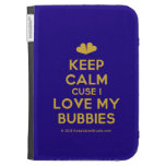 [Two hearts] keep calm cuse i love my bubbies  Kindle Cases