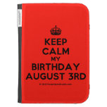 [Crown] keep calm my birthday august 3rd  Kindle Cases