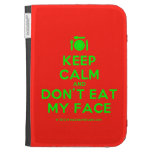 [Cutlery and plate] keep calm and don't eat my face  Kindle Cases