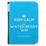 [Crown] keep calm and watch brady win  Kindle Cases