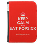 [Crown] keep calm and eat popsick  Kindle Cases