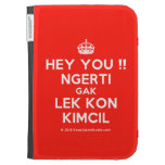 [Crown] hey you !! ngerti gak lek kon kimcil  Kindle Cases