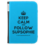 [Crown] keep calm and follow supsophie  Kindle Cases