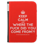 [Crown] keep calm and where the fuck did you come from?!  Kindle Cases