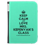 [Crown] keep calm and love mrs. kepenyan's class  Kindle Cases