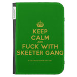[Crown] keep calm and fuck with skeeter gang  Kindle Cases
